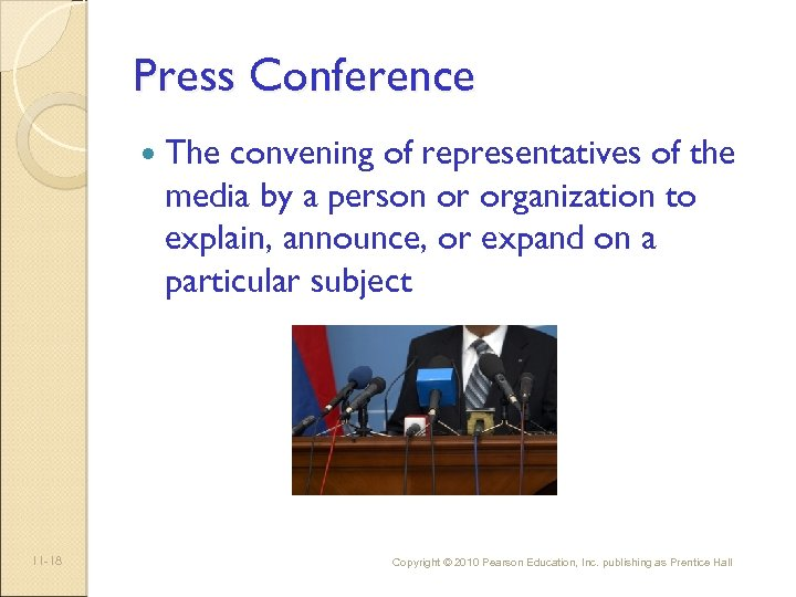 Press Conference 11 -18 The convening of representatives of the media by a person