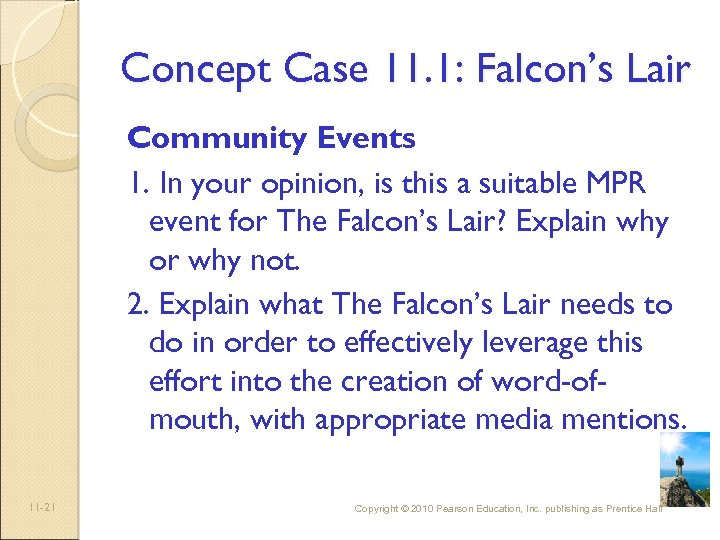 Concept Case 11. 1: Falcon's Lair Community Events 1. In your opinion, is this