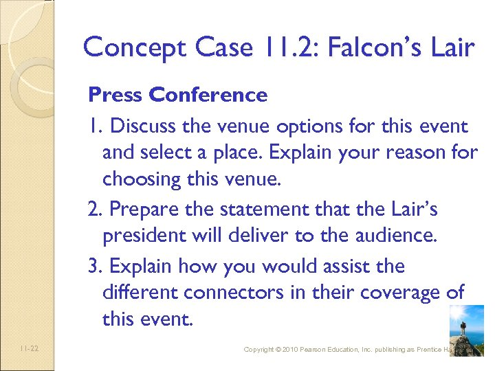 Concept Case 11. 2: Falcon's Lair Press Conference 1. Discuss the venue options for