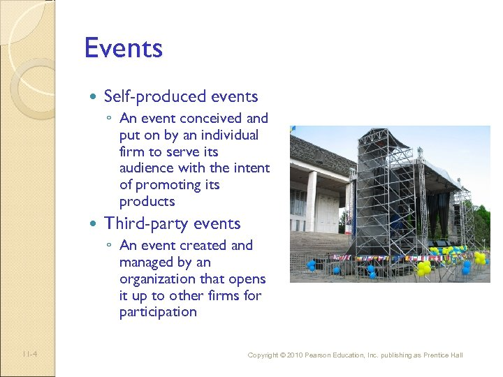 Events Self-produced events ◦ An event conceived and put on by an individual firm