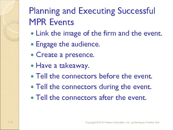 Planning and Executing Successful MPR Events Link the image of the firm and the