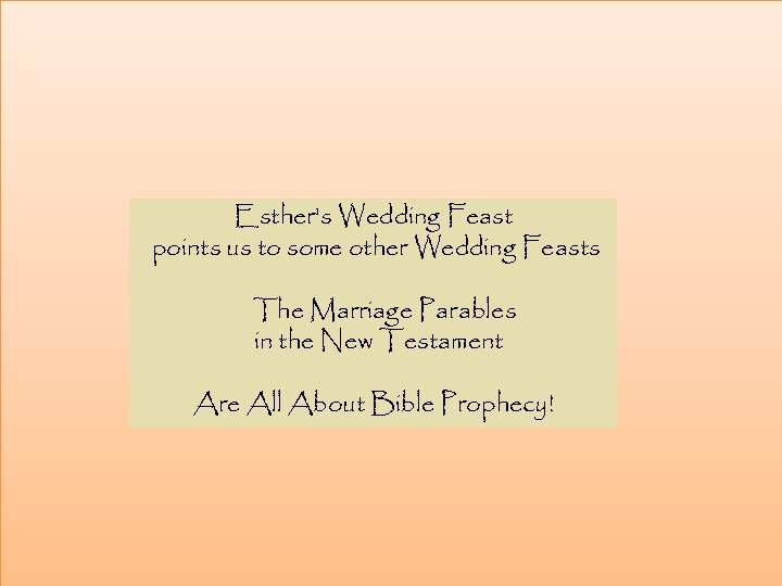 Esther's Wedding Feast points us to some other Wedding Feasts The Marriage Parables in
