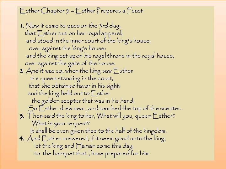 Esther Chapter 5 – Esther Prepares a Feast 1. Now it came to pass
