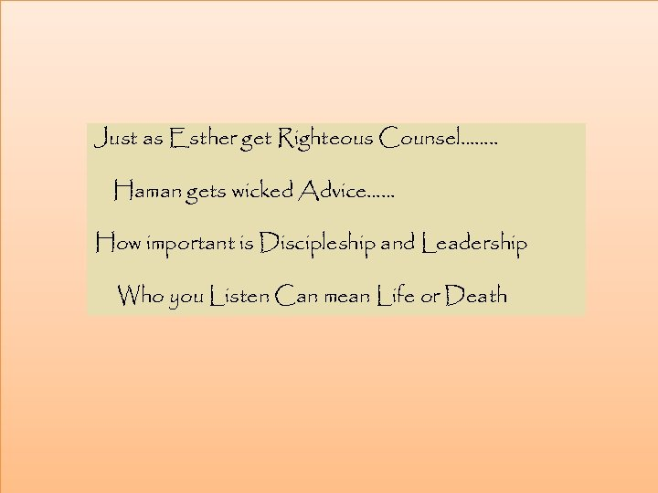 Just as Esther get Righteous Counsel……. . Haman gets wicked Advice…… How important is