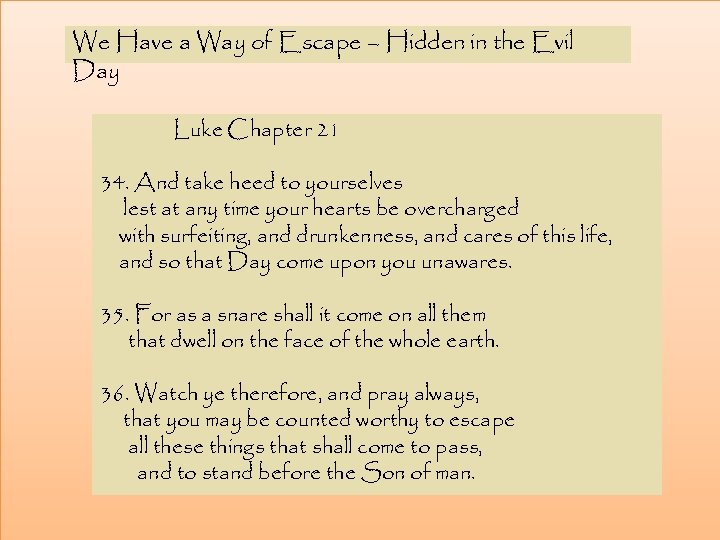 We Have a Way of Escape – Hidden in the Evil Day Luke Chapter
