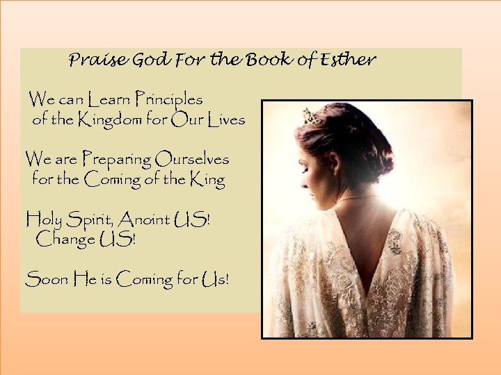 Praise God For the Book of Esther We can Learn Principles of the Kingdom