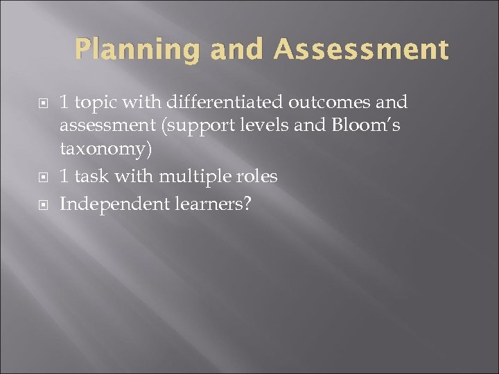 Planning and Assessment 1 topic with differentiated outcomes and assessment (support levels and Bloom's