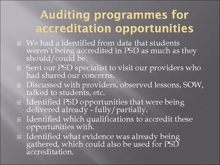 Auditing programmes for accreditation opportunities We had a identified from data that students weren't