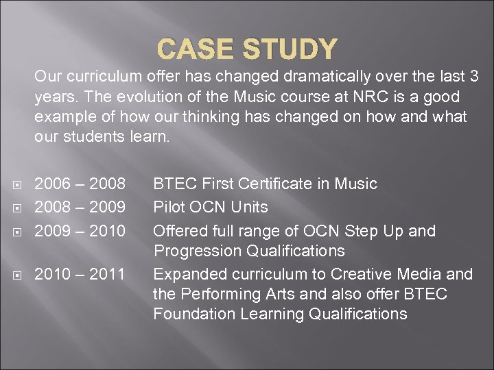 CASE STUDY Our curriculum offer has changed dramatically over the last 3 years. The