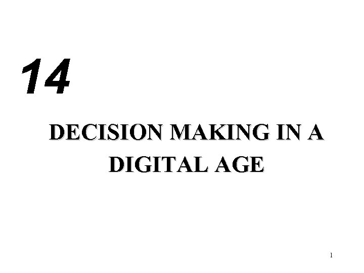 14 DECISION MAKING IN A DIGITAL AGE 1