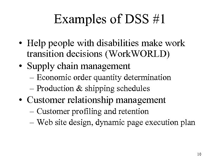 Examples of DSS #1 • Help people with disabilities make work transition decisions (Work.