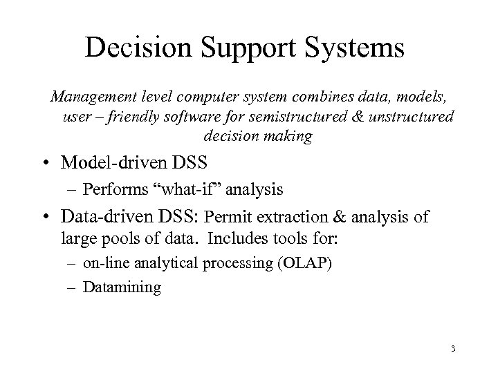 Decision Support Systems Management level computer system combines data, models, user – friendly software