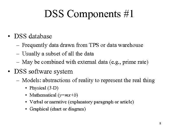 DSS Components #1 • DSS database – Frequently data drawn from TPS or data