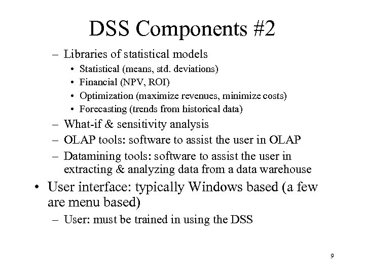 DSS Components #2 – Libraries of statistical models • • Statistical (means, std. deviations)
