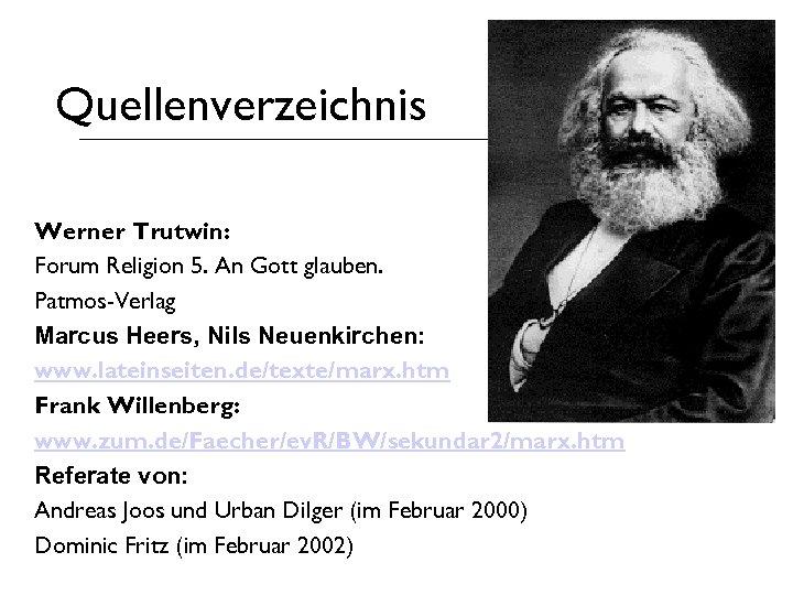 Quellenverzeichnis Werner Trutwin: Forum Religion 5. An Gott glauben. Patmos-Verlag Marcus Heers, Nils Neuenkirchen: