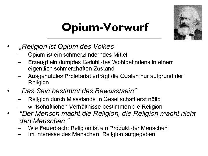"Opium-Vorwurf • ""Religion ist Opium des Volkes"" – – – • • Opium ist"