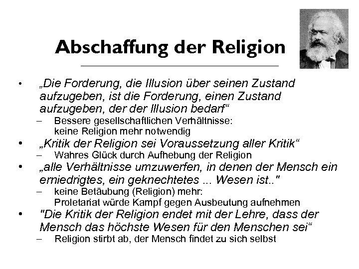 """Abschaffung der Religion • """"Die Forderung, die Illusion über seinen Zustand aufzugeben, ist die"""