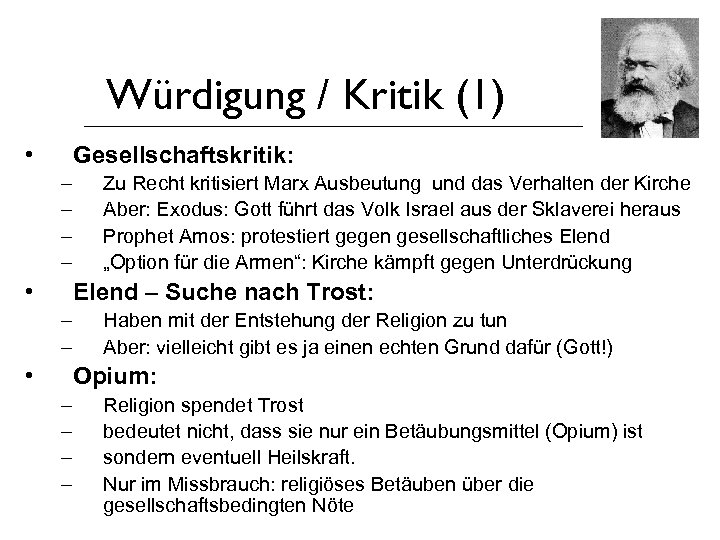 Würdigung / Kritik (1) • Gesellschaftskritik: – – • Zu Recht kritisiert Marx Ausbeutung