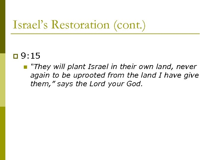 """Israel's Restoration (cont. ) p 9: 15 n """"They will plant Israel in their"""