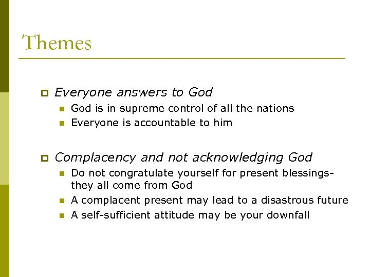 Themes p Everyone answers to God n n p God is in supreme control