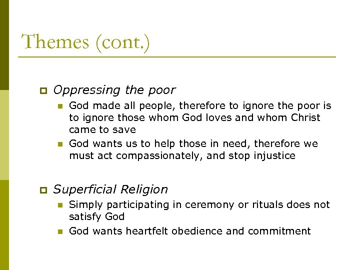 Themes (cont. ) p Oppressing the poor n n p God made all people,