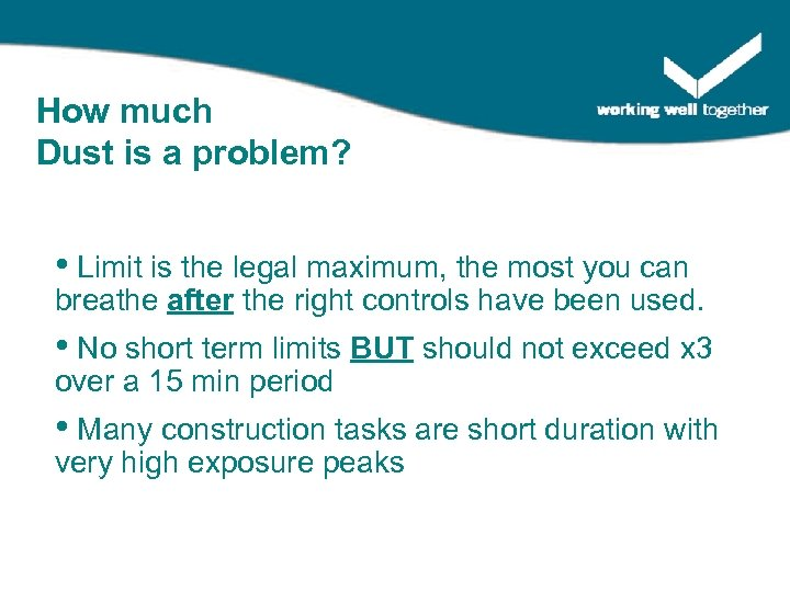 How much Dust is a problem? • Limit is the legal maximum, the most