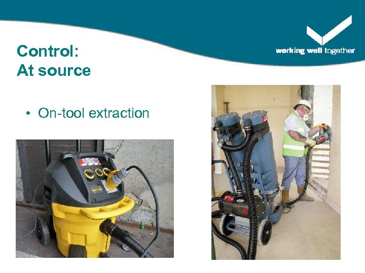Control: At source • On-tool extraction