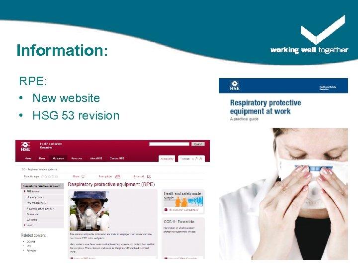 Information: RPE: • New website • HSG 53 revision