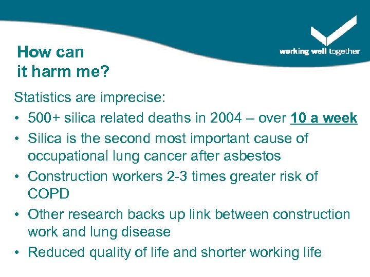 How can it harm me? Statistics are imprecise: • 500+ silica related deaths in