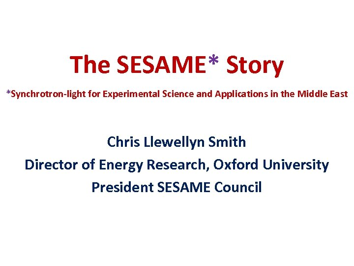 The SESAME* Story *Synchrotron‐light for Experimental Science and Applications in the Middle East Chris
