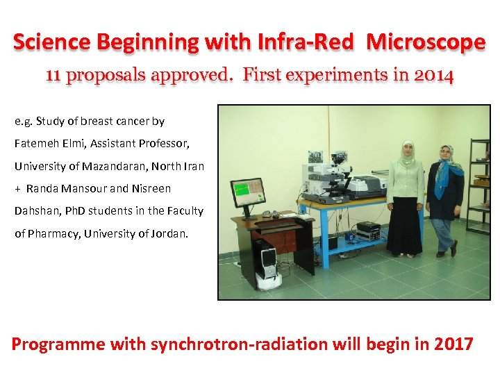 Science Beginning with Infra‐Red Microscope 11 proposals approved. First experiments in 2014 e. g.