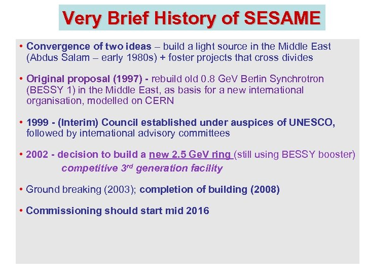 Very Brief History of SESAME • Convergence of two ideas – build a light