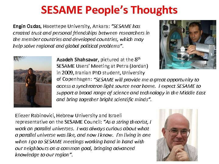 "SESAME People's Thoughts Engin Ozdas, Hacettepe University, Ankara: ""SESAME has created trust and personal"