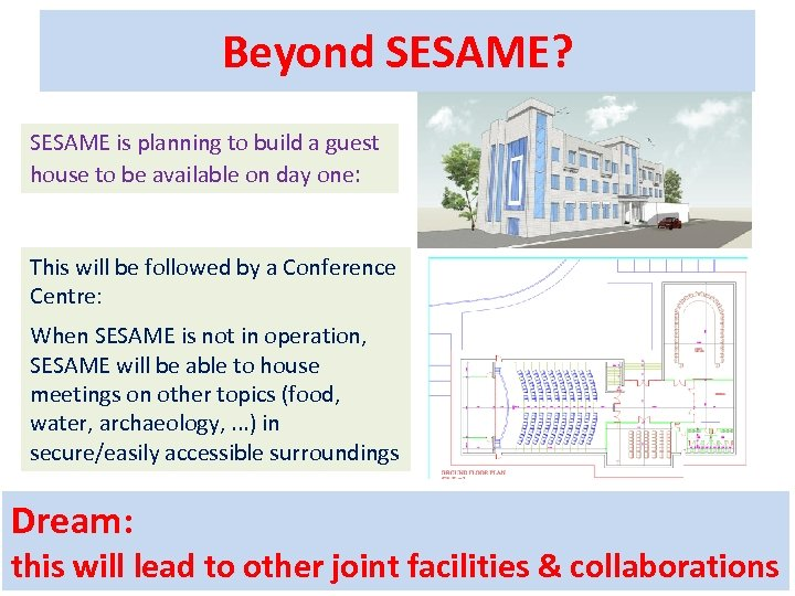 Beyond SESAME? SESAME is planning to build a guest house to be available on