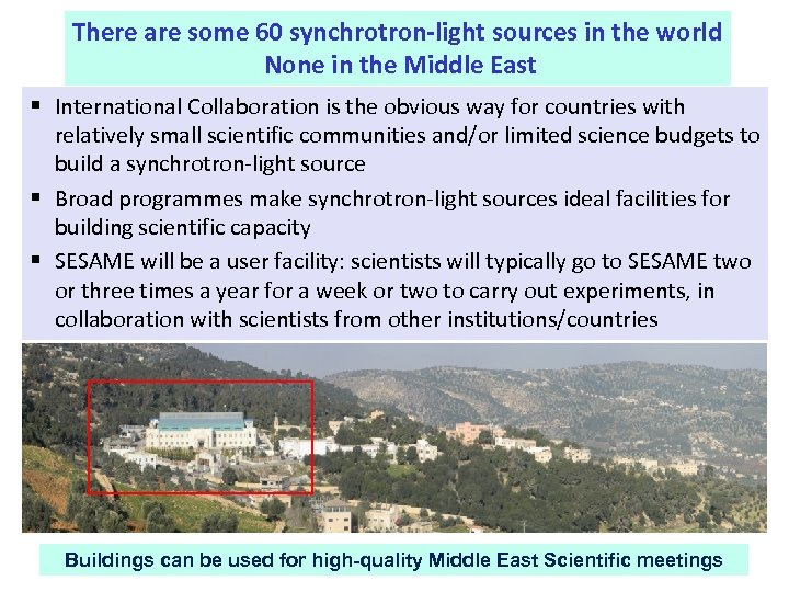 There are some 60 synchrotron‐light sources in the world None in the Middle East