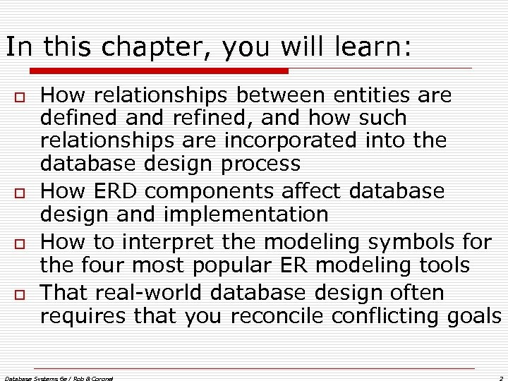 In this chapter, you will learn: o o How relationships between entities are defined