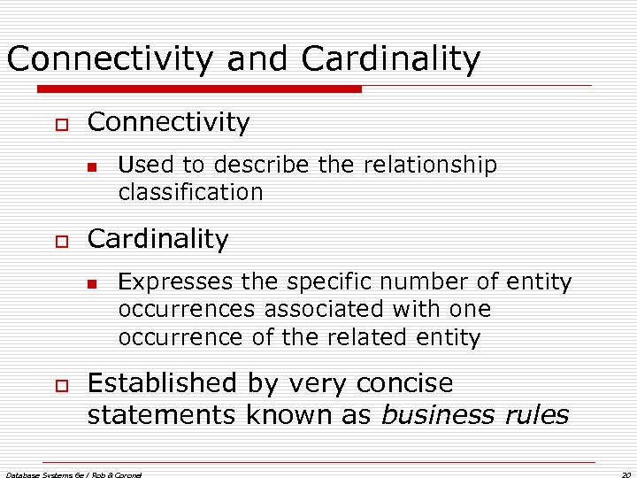 Connectivity and Cardinality o Connectivity n o Cardinality n o Used to describe the