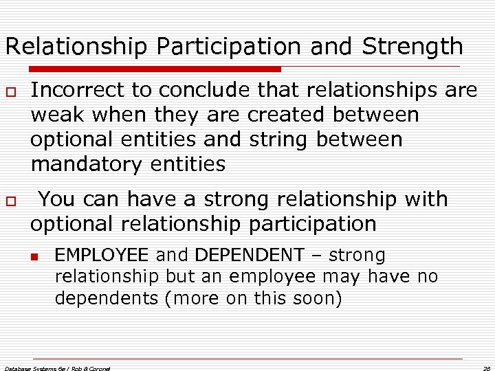 Relationship Participation and Strength o o Incorrect to conclude that relationships are weak when