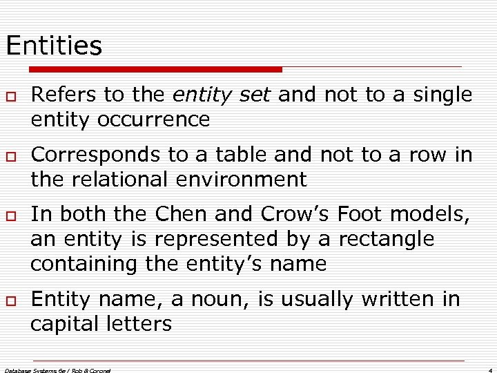 Entities o o Refers to the entity set and not to a single entity