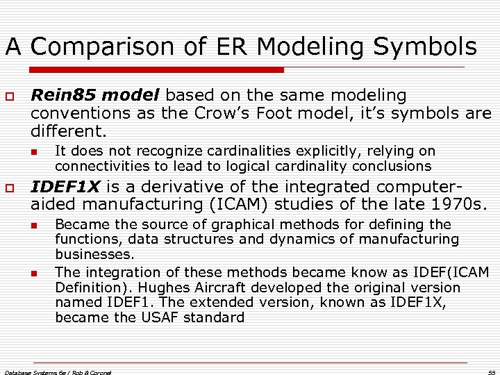 A Comparison of ER Modeling Symbols o Rein 85 model based on the same
