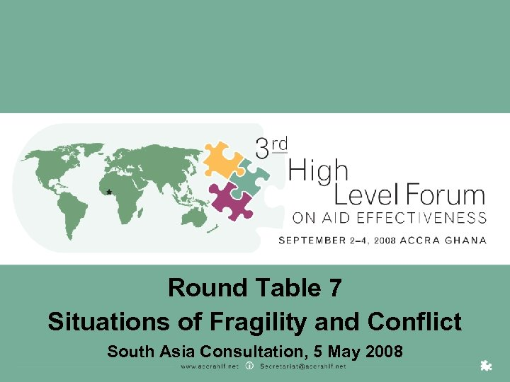 Round Table 7 Situations of Fragility and Conflict South Asia Consultation, 5 May 2008