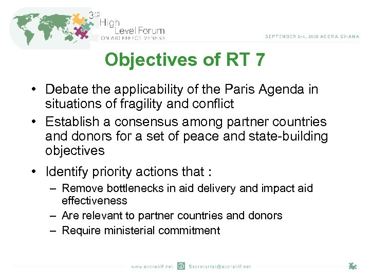 Objectives of RT 7 • Debate the applicability of the Paris Agenda in situations