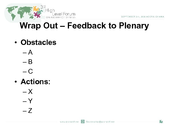 Wrap Out – Feedback to Plenary • Obstacles –A –B –C • Actions: –X