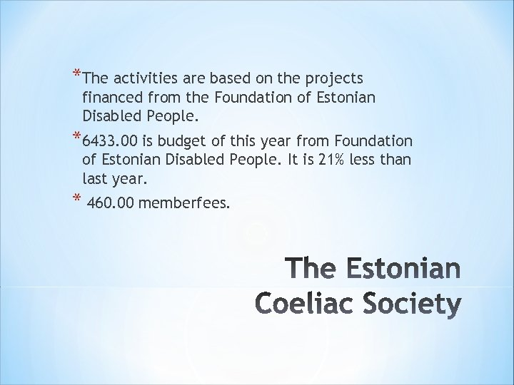 *The activities are based on the projects financed from the Foundation of Estonian Disabled