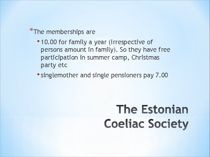*The memberships are • 10. 00 for family a year (irrespective of persons amount