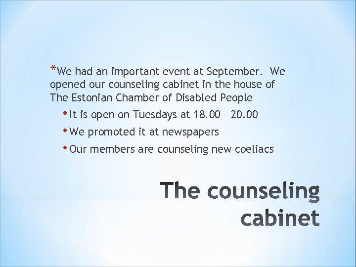*We had an important event at September. We opened our counseling cabinet in the