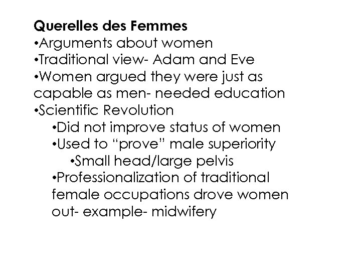 Querelles des Femmes • Arguments about women • Traditional view- Adam and Eve •