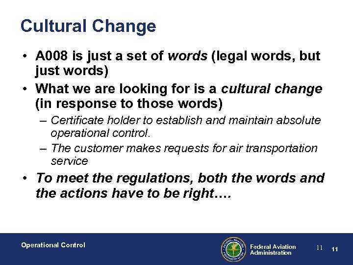 Cultural Change • A 008 is just a set of words (legal words, but