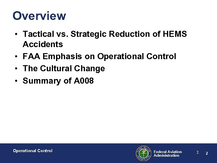 Overview • Tactical vs. Strategic Reduction of HEMS Accidents • FAA Emphasis on Operational