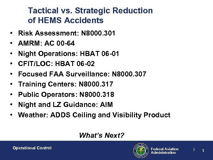 Tactical vs. Strategic Reduction of HEMS Accidents • • • Risk Assessment: N 8000.